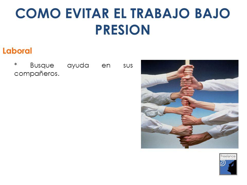 COMO EVITAR EL TRABAJO BAJO PRESION