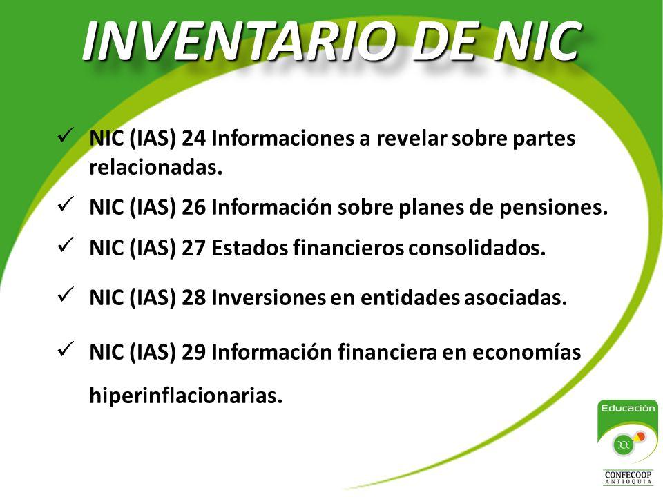 INVENTARIO DE NIC NIC (IAS) 24 Informaciones a revelar sobre partes relacionadas. NIC (IAS) 26 Información sobre planes de pensiones.