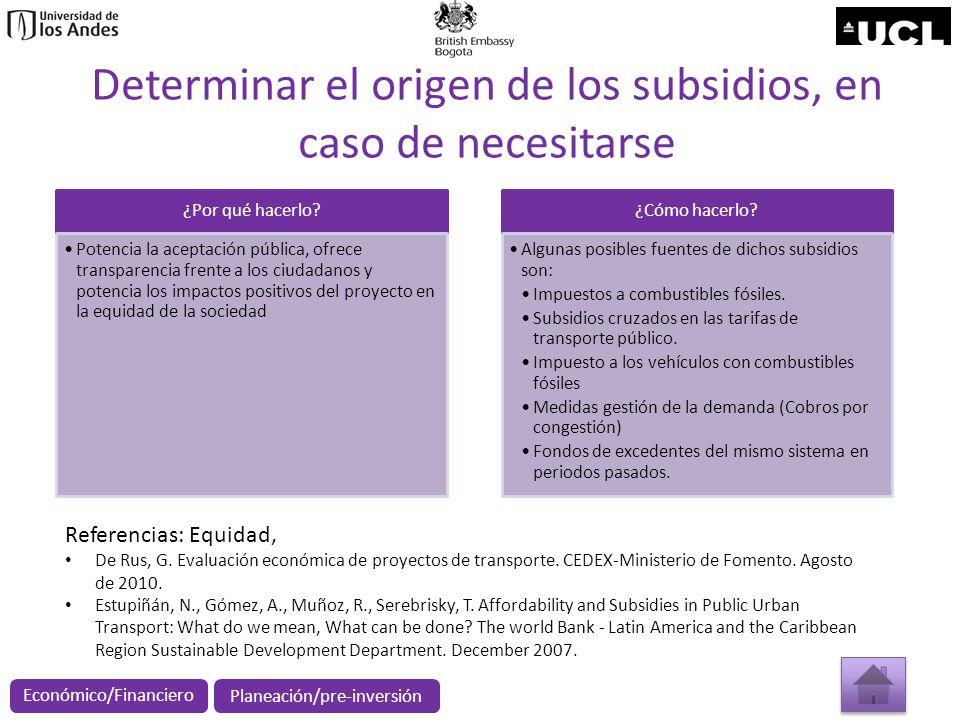 Determinar el origen de los subsidios, en caso de necesitarse