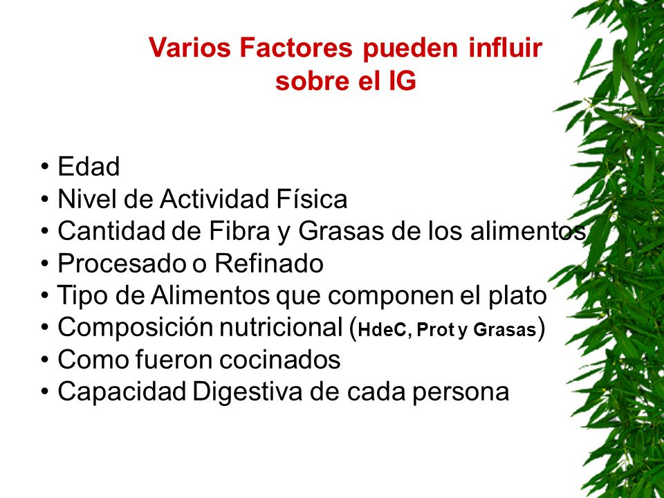 Varios Factores pueden influir sobre el IG