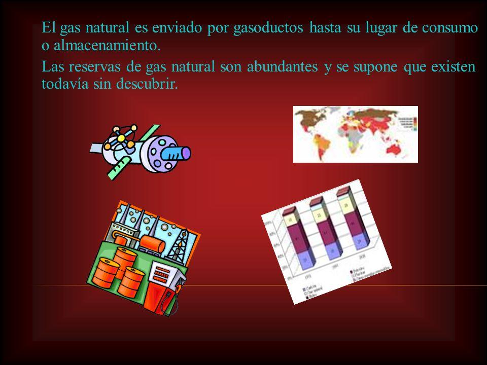 El gas natural es enviado por gasoductos hasta su lugar de consumo o almacenamiento.