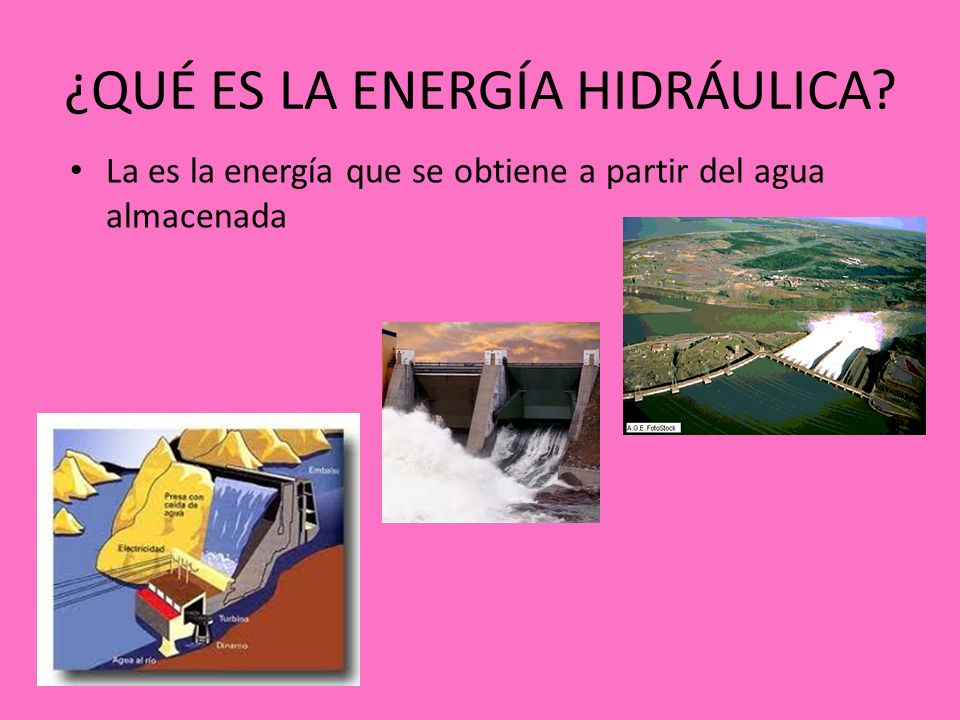 ¿QUÉ ES LA ENERGÍA HIDRÁULICA