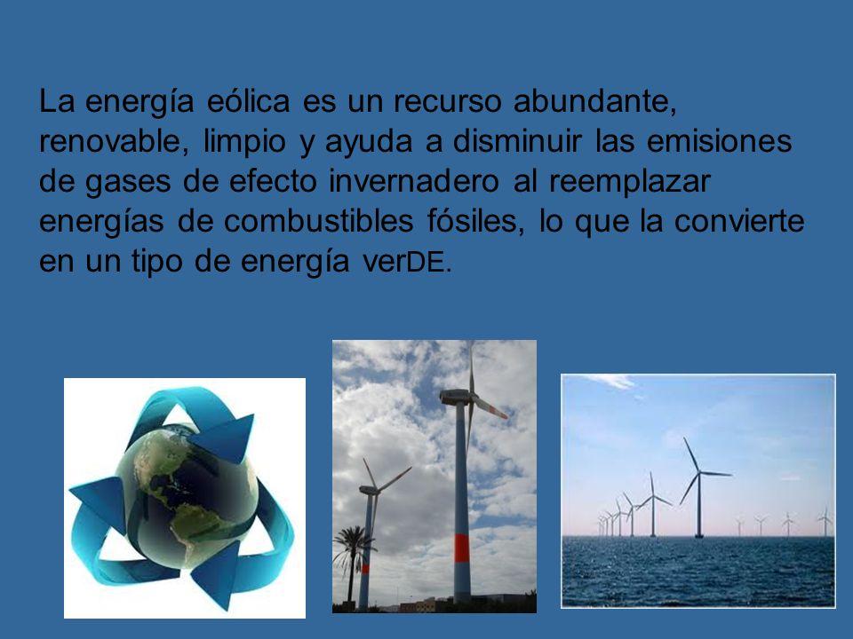 La energía eólica es un recurso abundante, renovable, limpio y ayuda a disminuir las emisiones de gases de efecto invernadero al reemplazar energías de combustibles fósiles, lo que la convierte en un tipo de energía verDE.