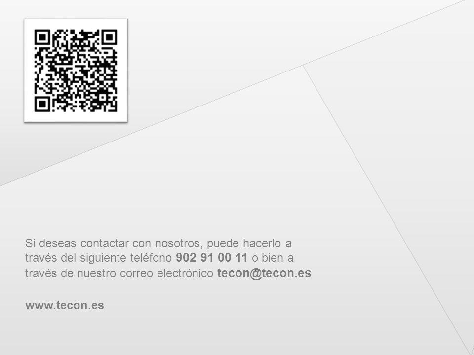 Si deseas contactar con nosotros, puede hacerlo a través del siguiente teléfono 902 91 00 11 o bien a través de nuestro correo electrónico tecon@tecon.es