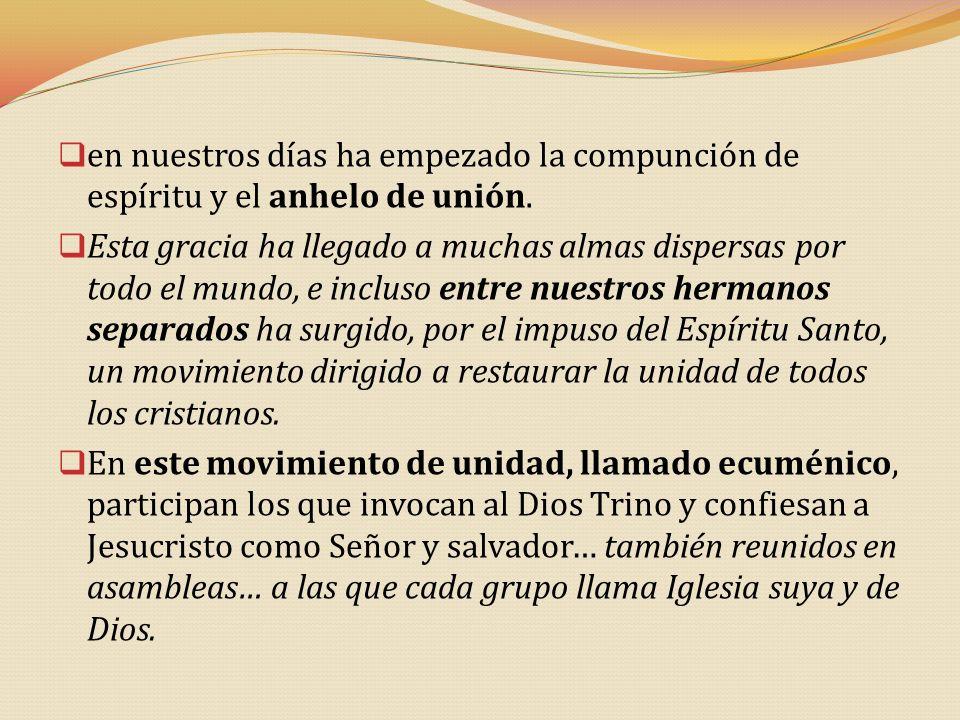 en nuestros días ha empezado la compunción de espíritu y el anhelo de unión.