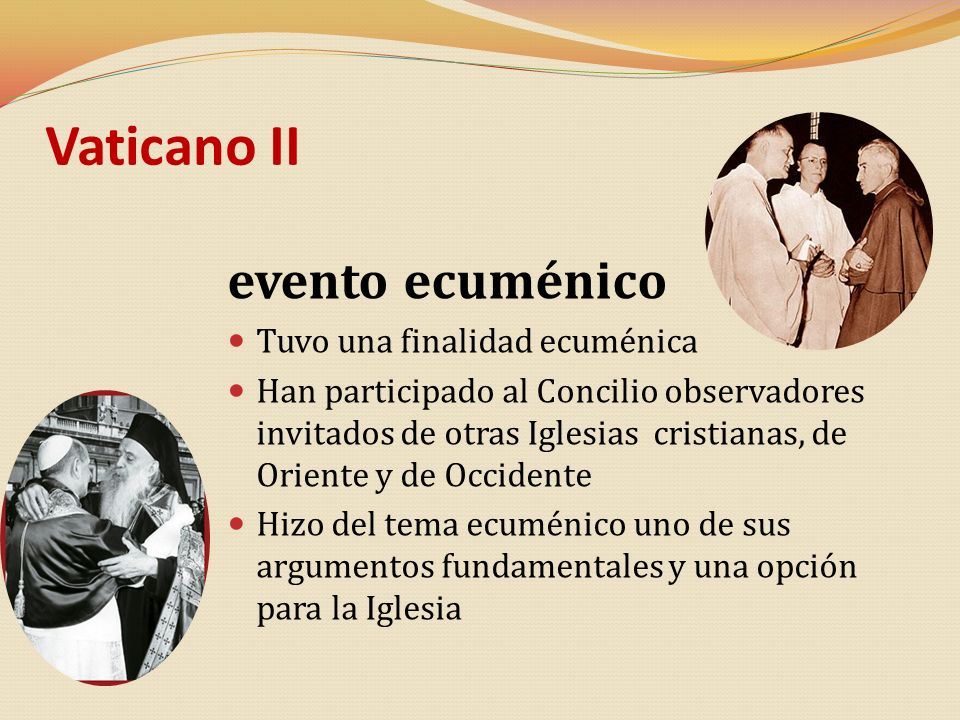 Vaticano II evento ecuménico Tuvo una finalidad ecuménica