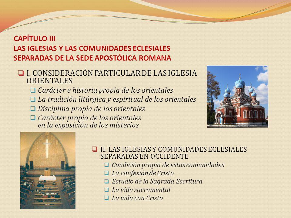 I. CONSIDERACIÓN PARTICULAR DE LAS IGLESIA ORIENTALES