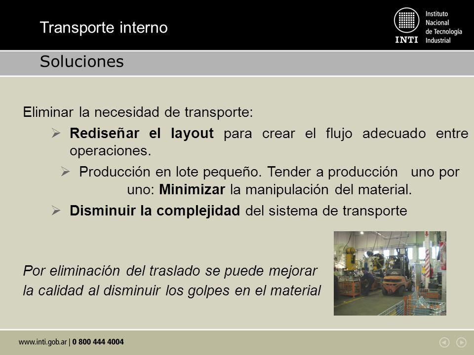 Transporte interno Soluciones Eliminar la necesidad de transporte: