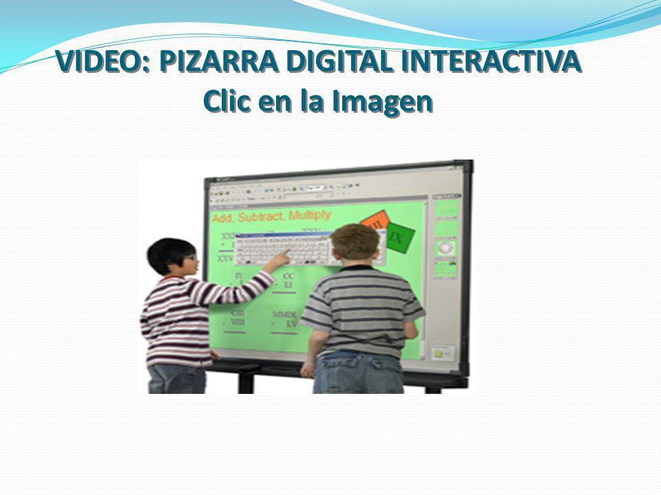 VIDEO: PIZARRA DIGITAL INTERACTIVA Clic en la Imagen