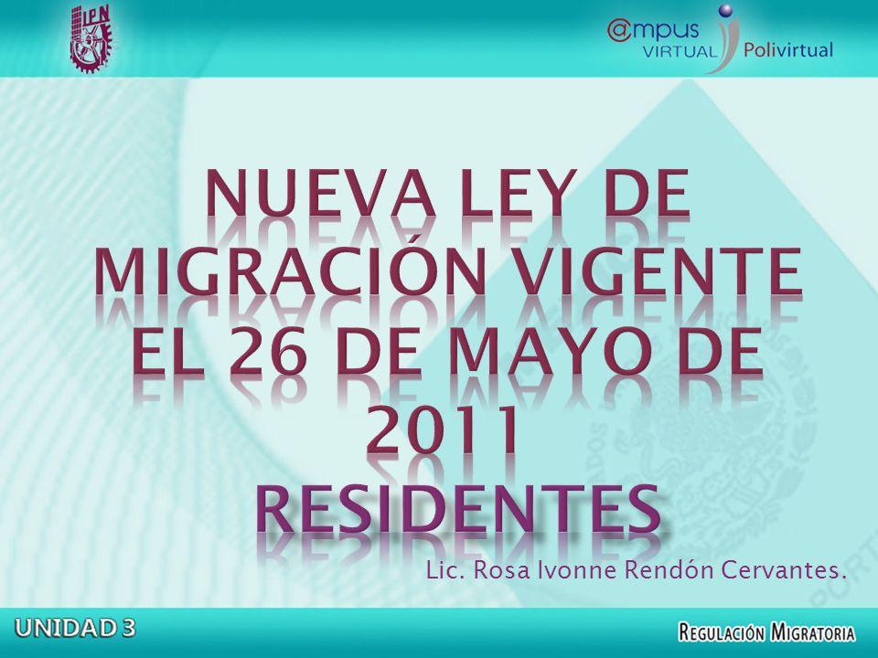 NUEVA LEY DE MIGRACIÓN VIGENTE EL 26 DE MAYO DE 2011 RESIDENTES