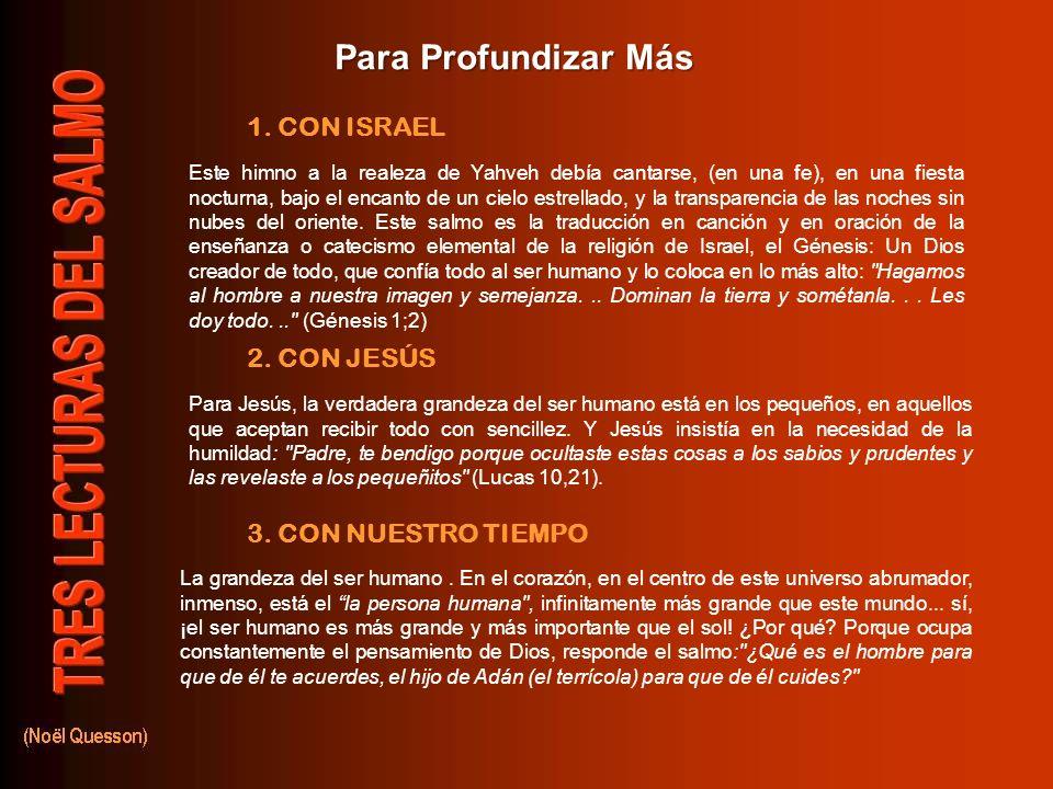 Para Profundizar Más 1. CON ISRAEL 2. CON JESÚS 3. CON NUESTRO TIEMPO