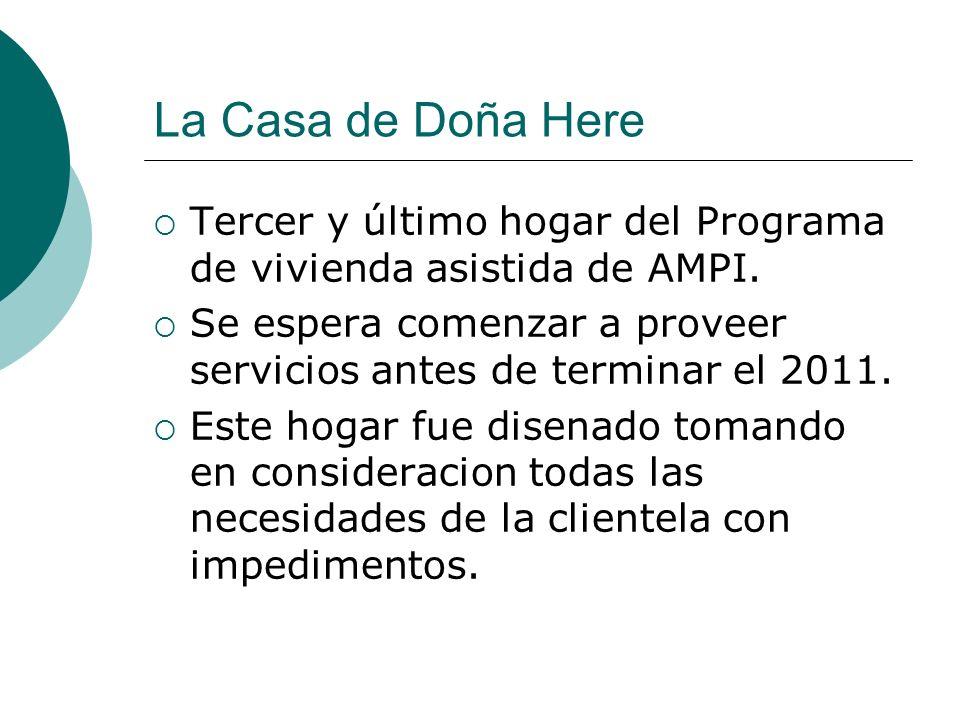 La Casa de Doña Here Tercer y último hogar del Programa de vivienda asistida de AMPI.