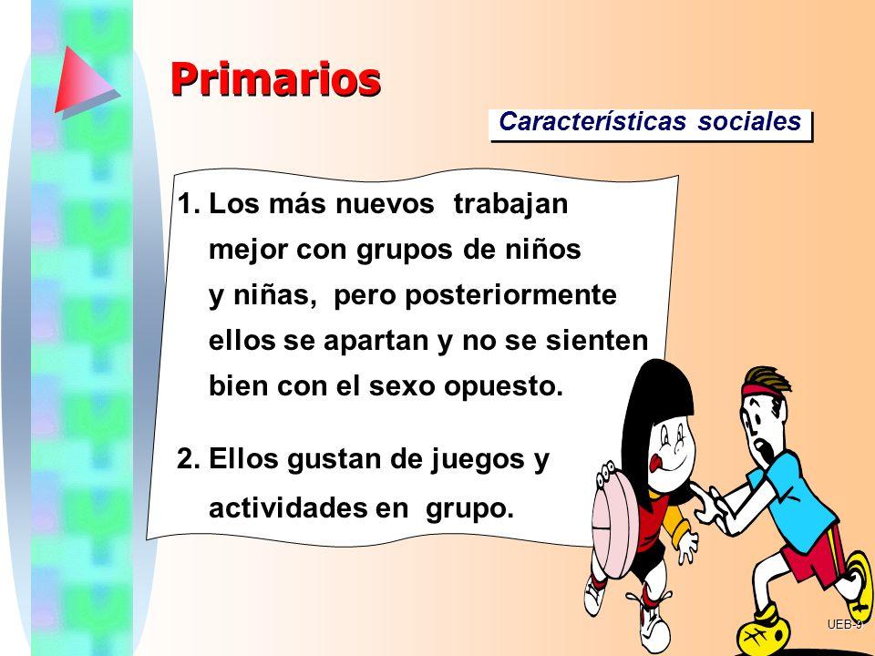 Primarios 1. Los más nuevos trabajan mejor con grupos de niños
