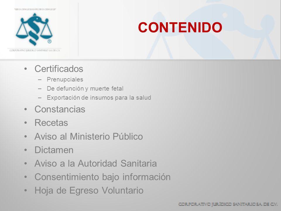 CONTENIDO Certificados Constancias Recetas Aviso al Ministerio Público