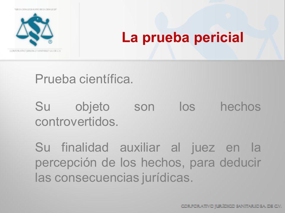 La prueba pericial Prueba científica.