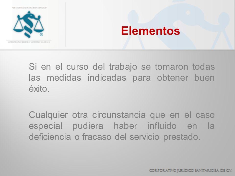 Elementos Si en el curso del trabajo se tomaron todas las medidas indicadas para obtener buen éxito.