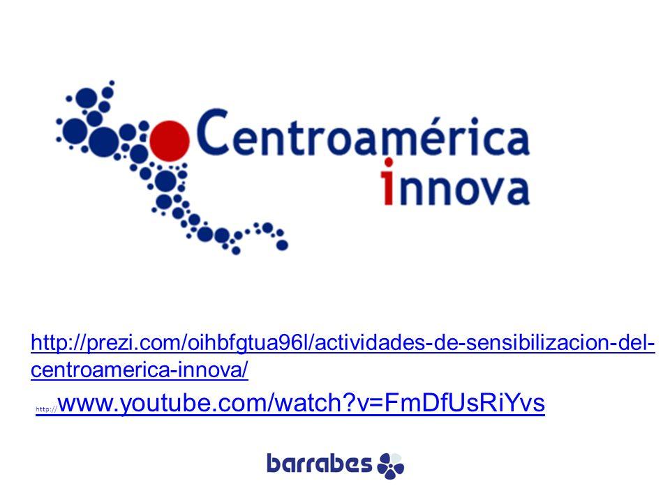 http://prezi.com/oihbfgtua96l/actividades-de-sensibilizacion-del-centroamerica-innova/ http://www.youtube.com/watch v=FmDfUsRiYvs.