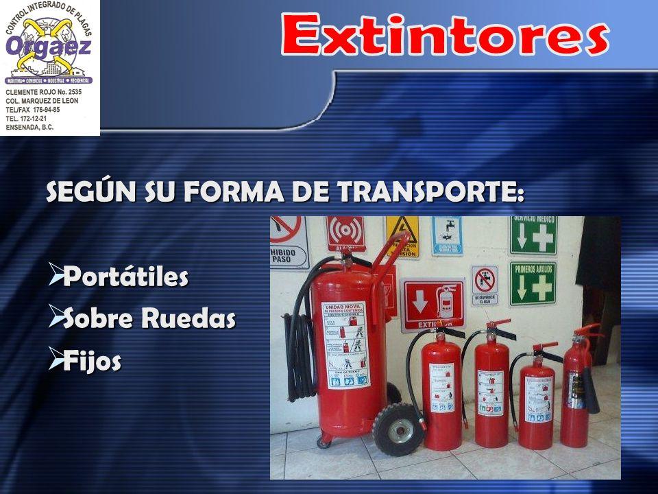 Extintores SEGÚN SU FORMA DE TRANSPORTE: Portátiles Sobre Ruedas Fijos
