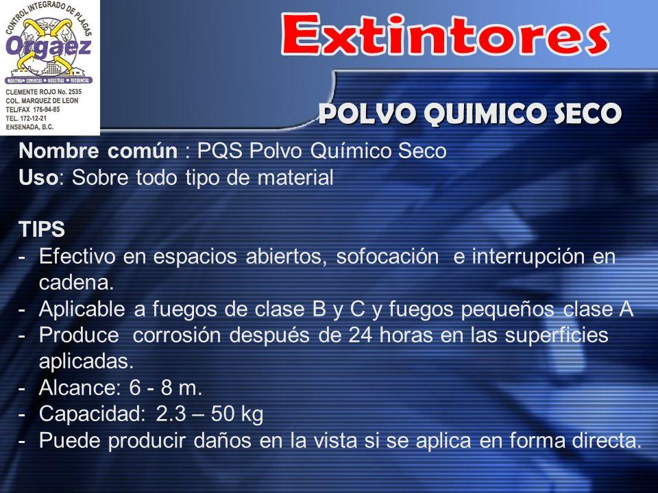 Extintores POLVO QUIMICO SECO Nombre común : PQS Polvo Químico Seco