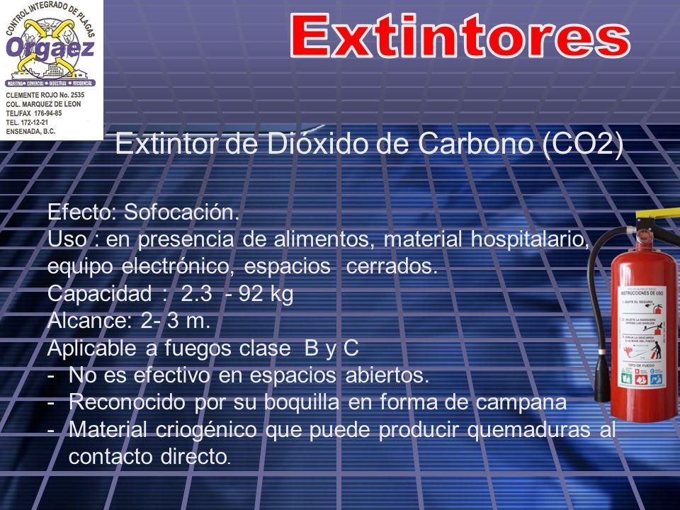 Extintores Extintor de Dióxido de Carbono (CO2) Efecto: Sofocación.