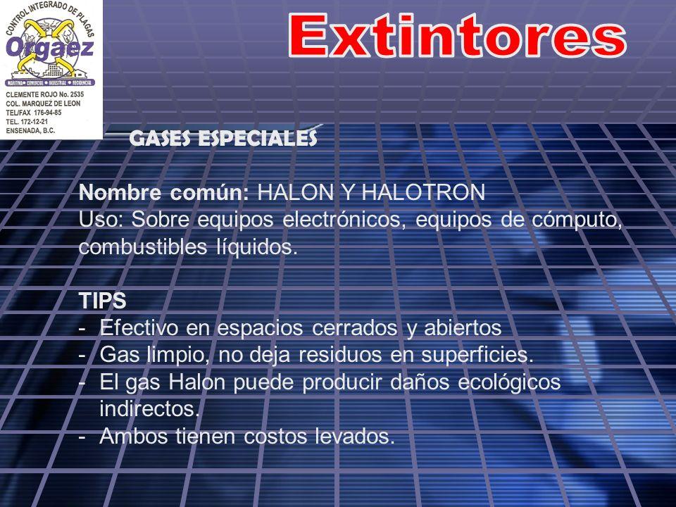Extintores GASES ESPECIALES Nombre común: HALON Y HALOTRON
