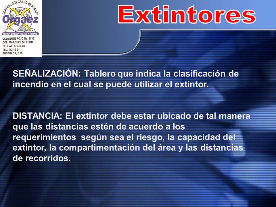 Extintores SEÑALIZACIÓN: Tablero que indica la clasificación de incendio en el cual se puede utilizar el extintor.