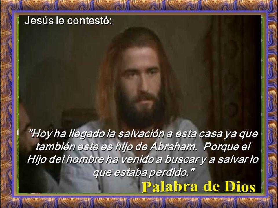 Palabra de Dios Jesús le contestó: