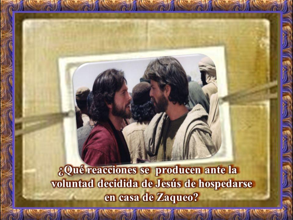 ¿Qué reacciones se producen ante la voluntad decidida de Jesús de hospedarse en casa de Zaqueo