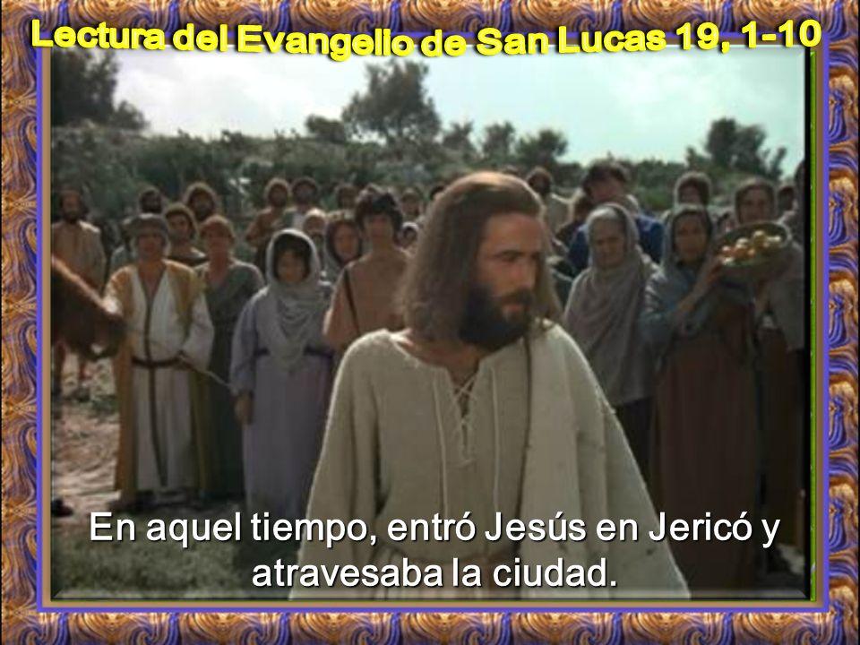 Lectura del Evangelio de San Lucas 19, 1-10