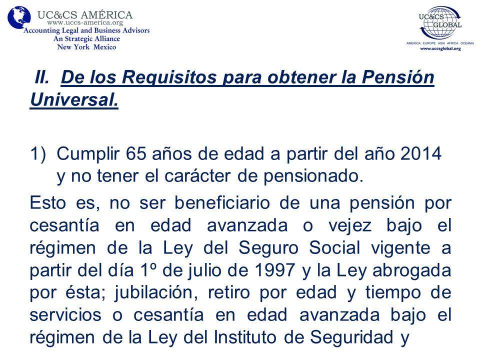 II. De los Requisitos para obtener la Pensión Universal.