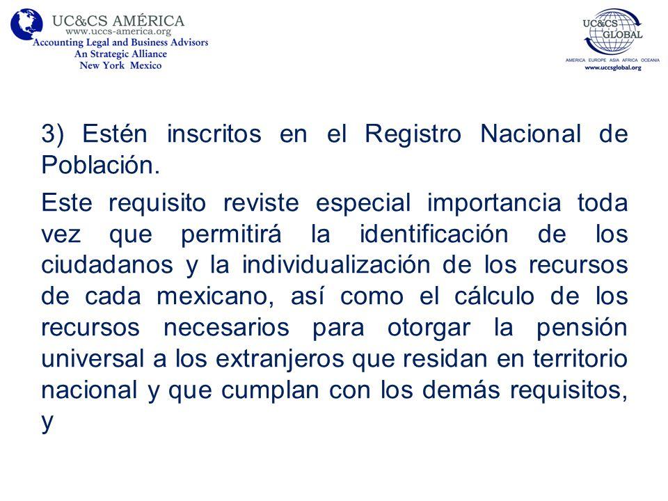 3) Estén inscritos en el Registro Nacional de Población.