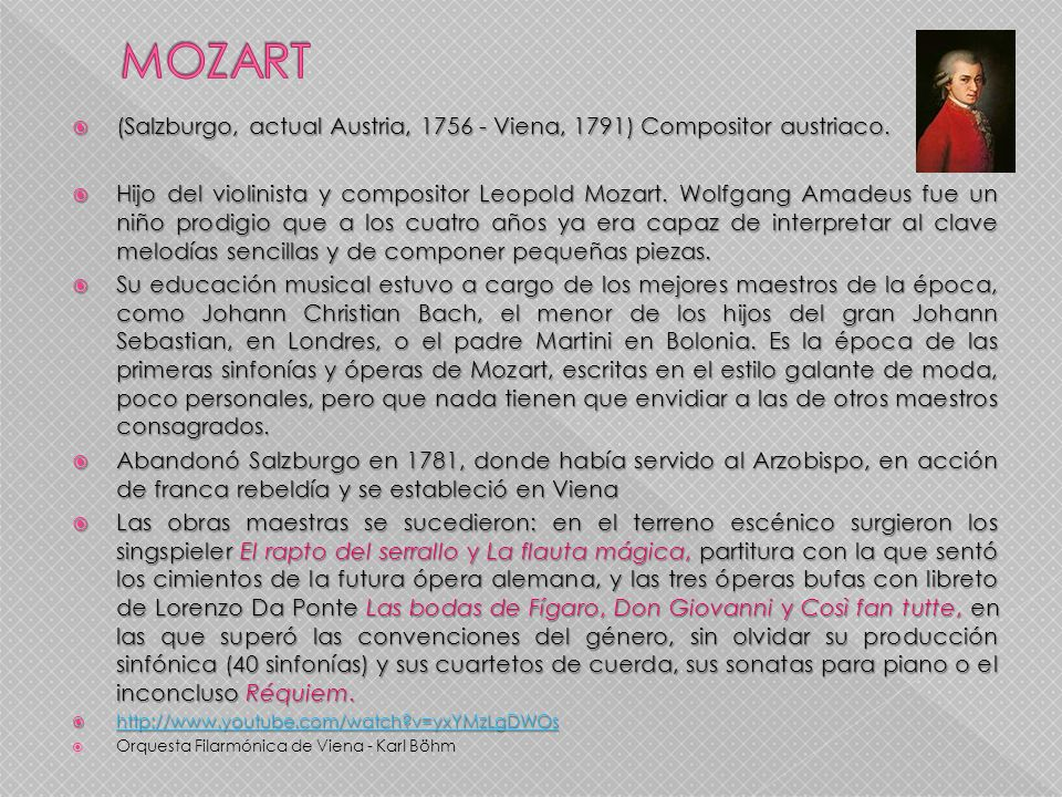 MOZART (Salzburgo, actual Austria, 1756 - Viena, 1791) Compositor austriaco.