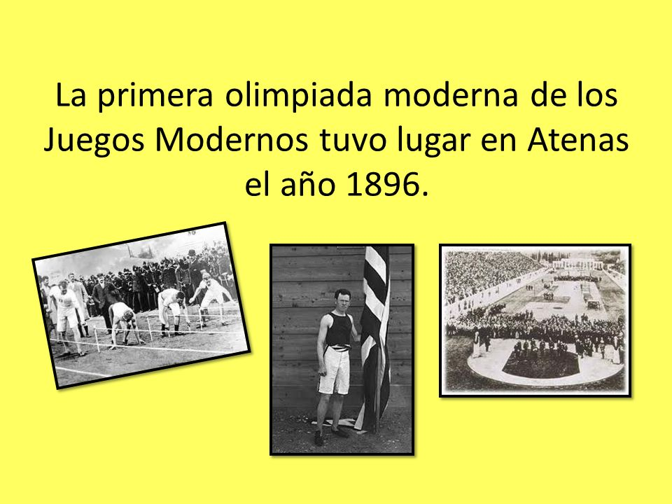 La primera olimpiada moderna de los Juegos Modernos tuvo lugar en Atenas el año 1896.