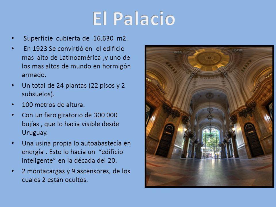 El Palacio Superficie cubierta de 16.630 m2.