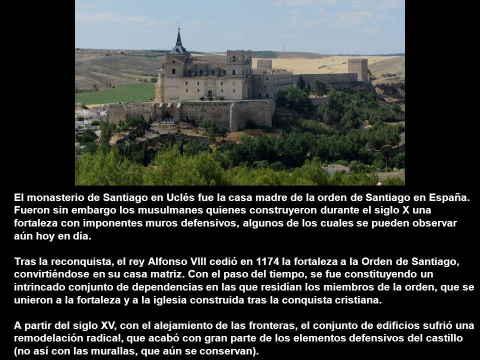 El monasterio de Santiago en Uclés fue la casa madre de la orden de Santiago en España.