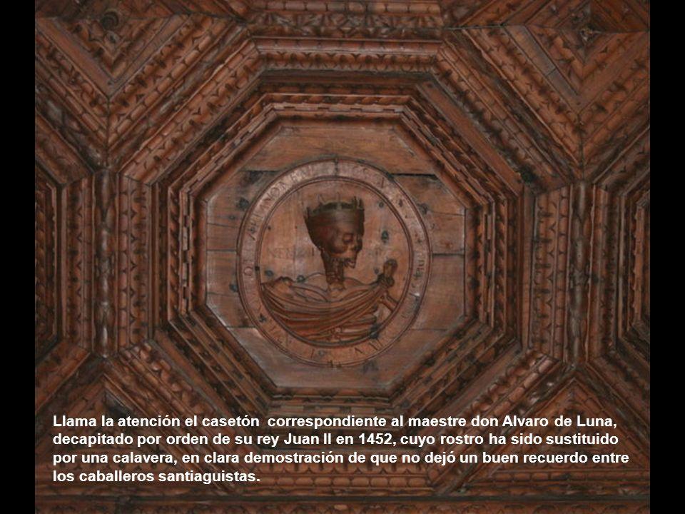 Llama la atención el casetón correspondiente al maestre don Alvaro de Luna, decapitado por orden de su rey Juan II en 1452, cuyo rostro ha sido sustituido por una calavera, en clara demostración de que no dejó un buen recuerdo entre los caballeros santiaguistas.