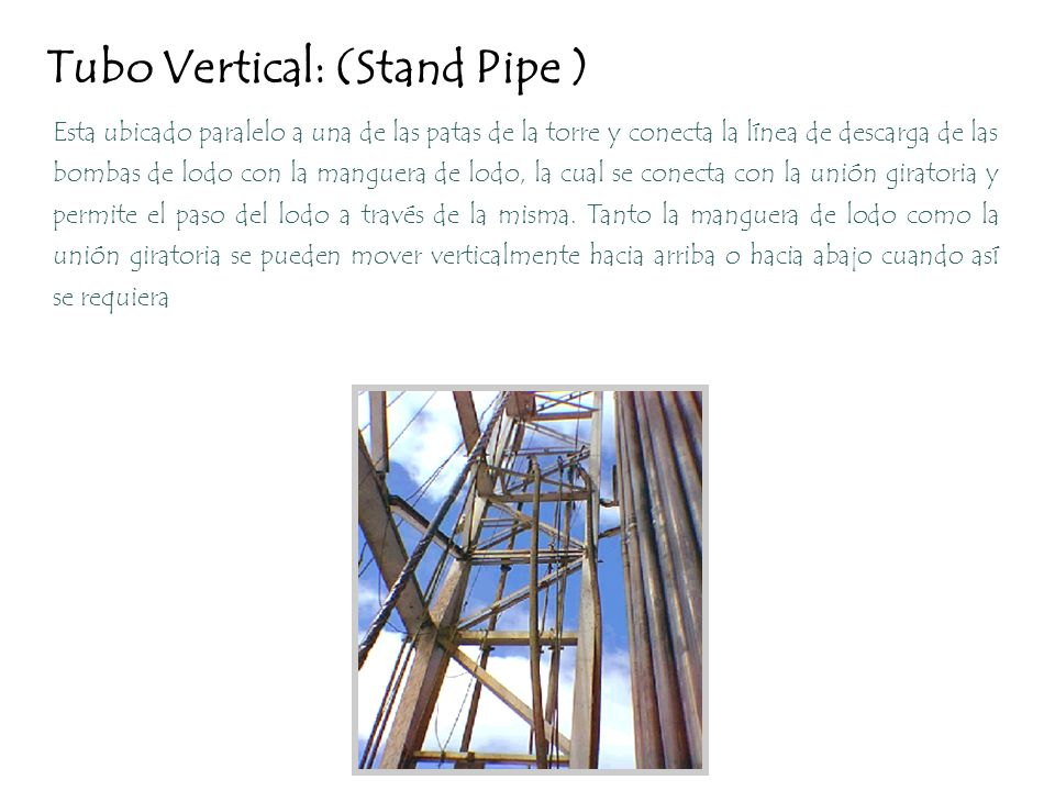 Tubo Vertical: (Stand Pipe )