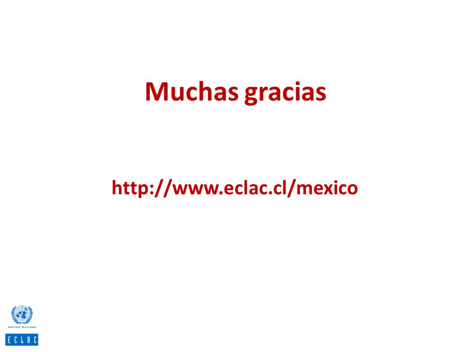 Muchas gracias http://www.eclac.cl/mexico