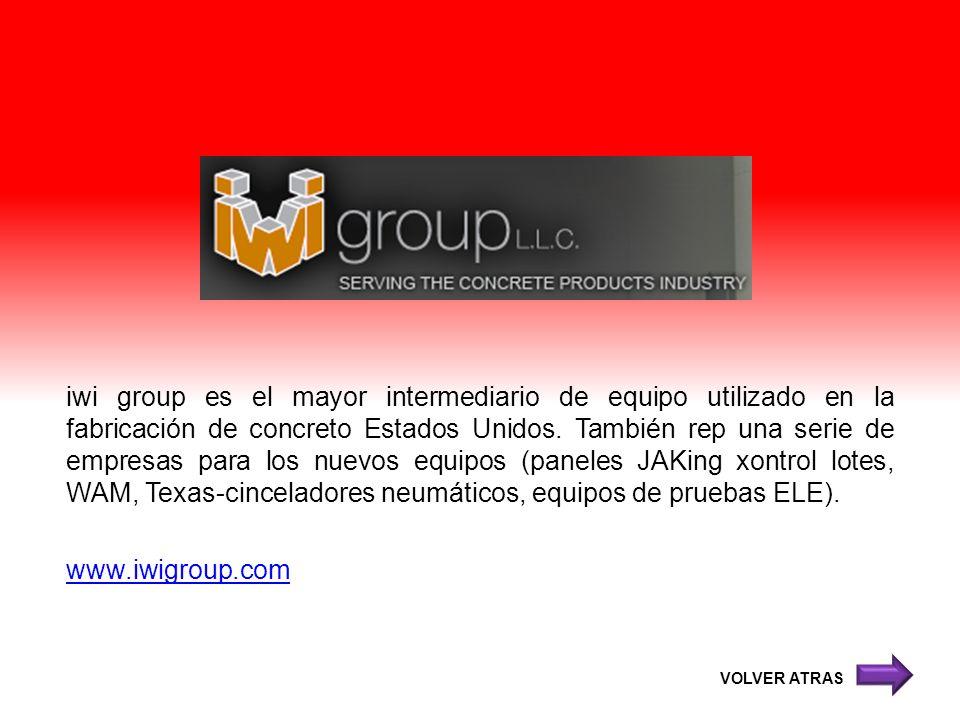 iwi group es el mayor intermediario de equipo utilizado en la fabricación de concreto Estados Unidos. También rep una serie de empresas para los nuevos equipos (paneles JAKing xontrol lotes, WAM, Texas-cinceladores neumáticos, equipos de pruebas ELE). www.iwigroup.com