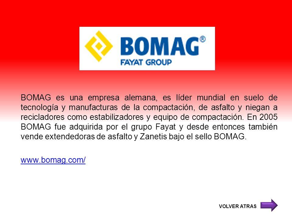 BOMAG es una empresa alemana, es líder mundial en suelo de tecnología y manufacturas de la compactación, de asfalto y niegan a recicladores como estabilizadores y equipo de compactación. En 2005 BOMAG fue adquirida por el grupo Fayat y desde entonces también vende extendedoras de asfalto y Zanetis bajo el sello BOMAG.