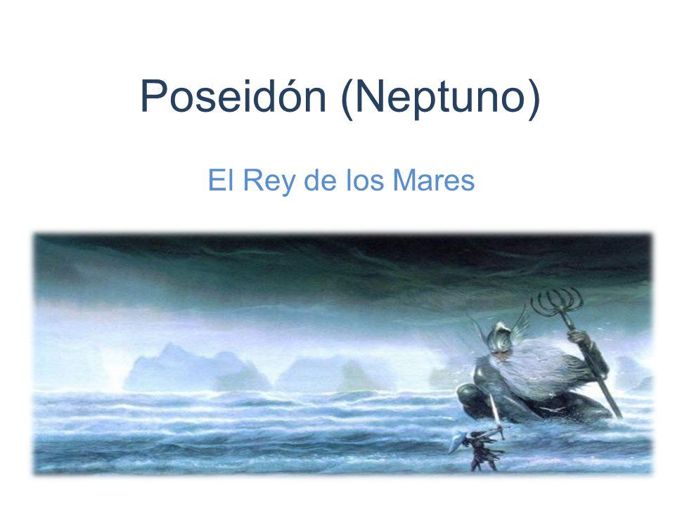Poseidón (Neptuno) El Rey de los Mares
