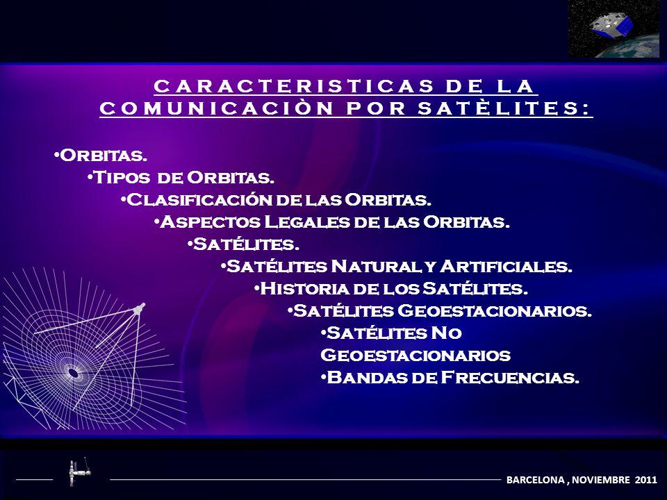 CARACTERISTICAS DE LA COMUNICACIÒN POR SATÈLITES: