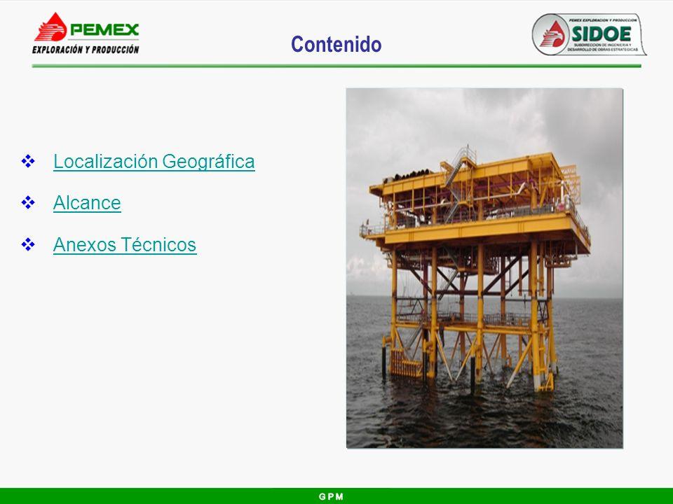Contenido Localización Geográfica Alcance Anexos Técnicos G P M