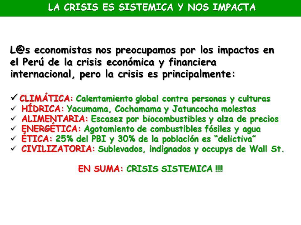 LA CRISIS ES SISTEMICA Y NOS IMPACTA EN SUMA: CRISIS SISTEMICA !!!!