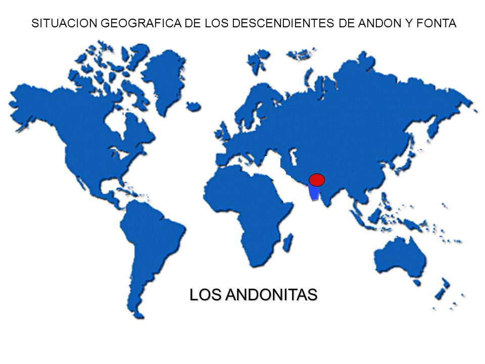 SITUACION GEOGRAFICA DE LOS DESCENDIENTES DE ANDON Y FONTA