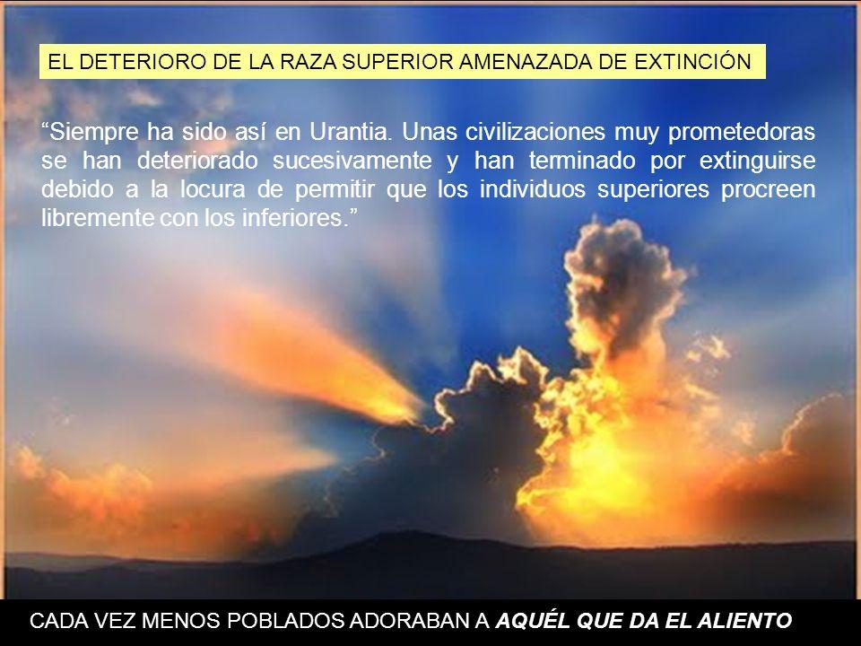 EL DETERIORO DE LA RAZA SUPERIOR AMENAZADA DE EXTINCIÓN