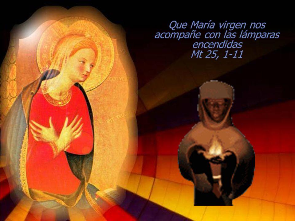 Que María virgen nos acompañe con las lámparas encendidas