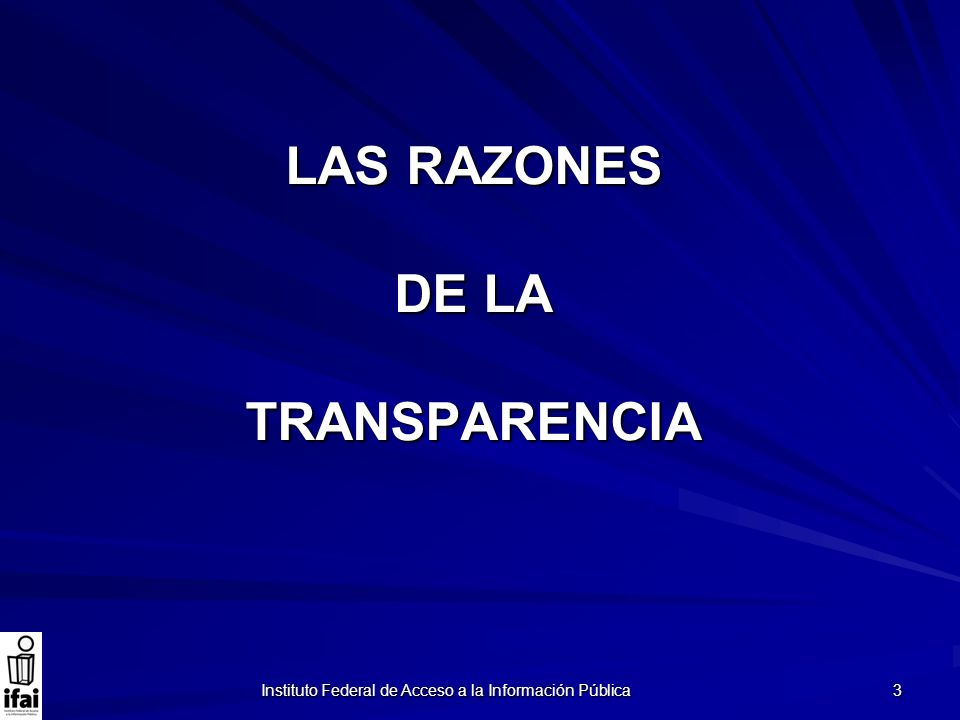 LAS RAZONES DE LA TRANSPARENCIA