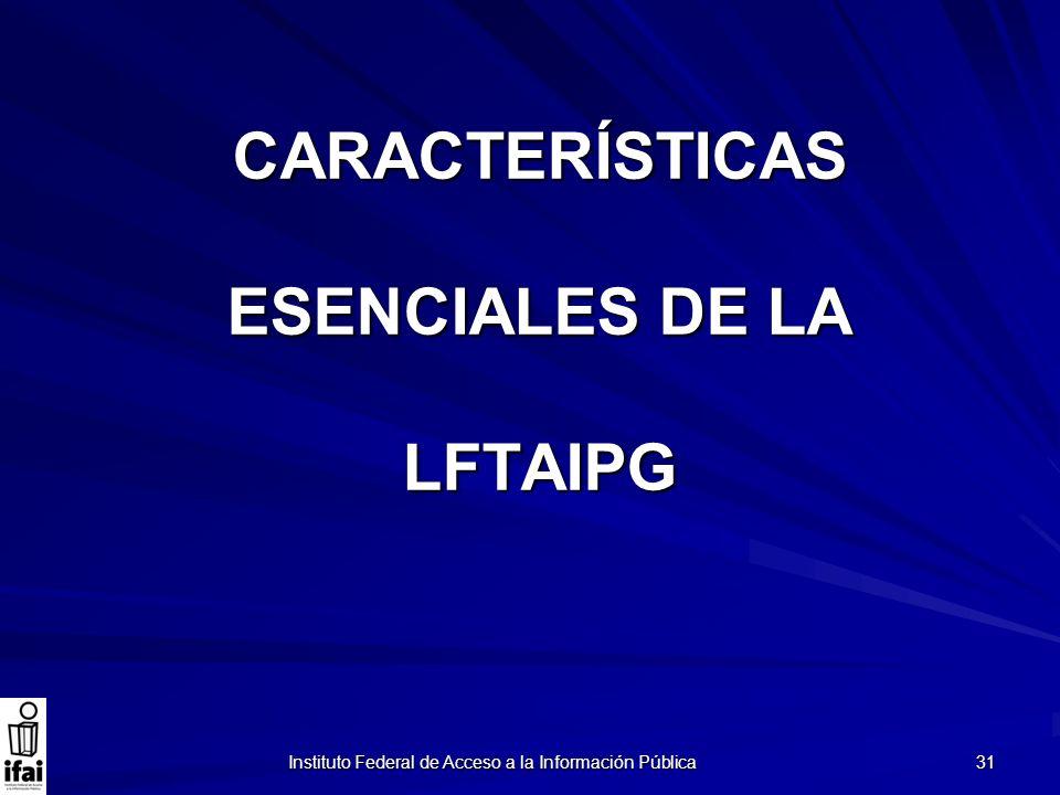 CARACTERÍSTICAS ESENCIALES DE LA LFTAIPG