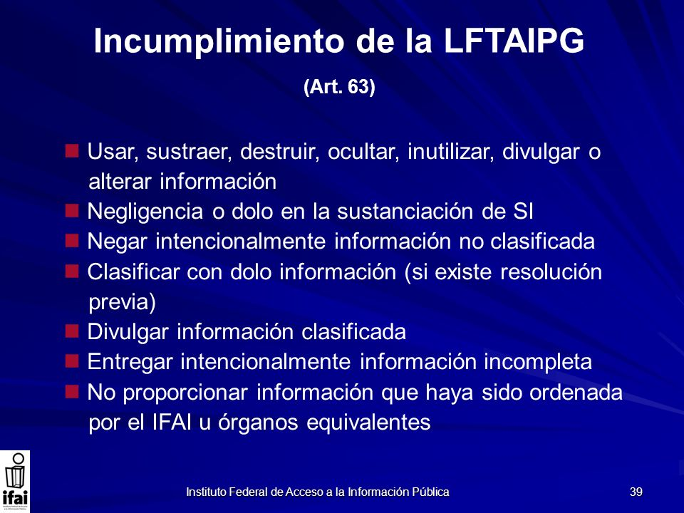 Incumplimiento de la LFTAIPG (Art. 63)